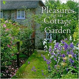Pleasures of the Cottage Garden: Rand B. Lee ...