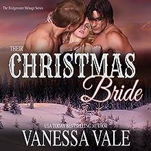 Their Christmas Bride: Bridgewater Ménage Series, Book 5 | Livre audio Auteur(s) : Vanessa Vale Narrateur(s) : Kylie Stewart