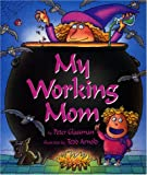 My Working Mom (0064410331) by Glassman, Peter