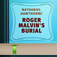Roger Malvin's Burial (       UNABRIDGED) by Nathaniel Hawthorne Narrated by Anastasia Bertollo