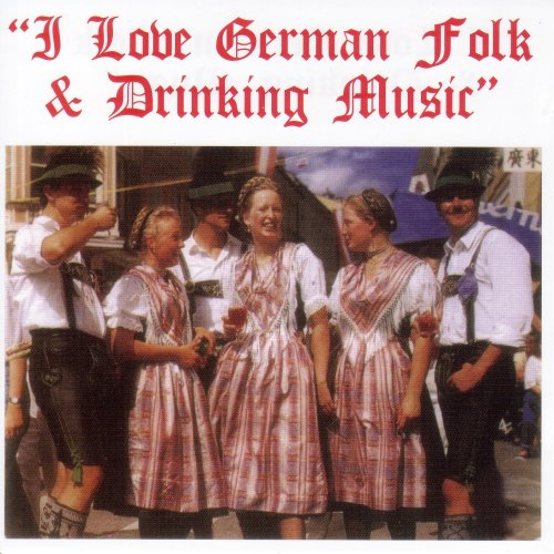 I Love German Folk & Drinking Music