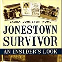Jonestown Survivor: An Insider's Look Audiobook by Laura Johnston Kohl Narrated by Sarah Van Sweden