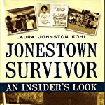 Jonestown Survivor: An Insider's Look | Laura Johnston Kohl