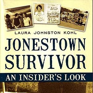 Jonestown Survivor: An Insider's Look | [Laura Johnston Kohl]