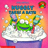 Huggly Takes a Bath (Monster Under the Bed) (0439102693) by Arnold, Tedd