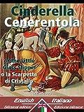 Cinderella - Cenerentola: Bilingual parallel text - Bilingue con testo inglese a fronte: English-Italian / Inglese-Italiano (Dual Language Easy Reader Vol. 25)