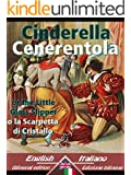Cinderella - Cenerentola: Bilingual parallel text - Bilingue con testo inglese a fronte: English-Italian / Inglese-Italiano (Dual Language Easy Reader Vol. 25)