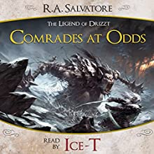 Comrades at Odds: A Tale from The Legend of Drizzt (       UNABRIDGED) by R. A. Salvatore Narrated by Ice-T
