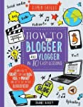 Super Skills: How to be a Blogger & V...