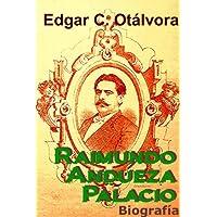 Raimundo Andueza Palacio. Biografía