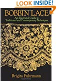 Bobbin Lace: An Illustrated Guide to Traditional and Contemporary Techniques (Dover Knitting, Crochet, Tatting, Lace)
