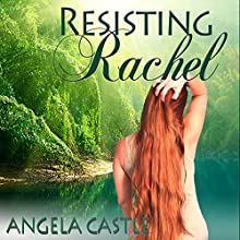 Resisting Rachel (       UNABRIDGED) by Angela Castle Narrated by Jennifer Cliff