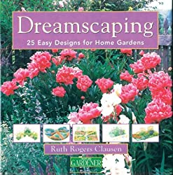 Country Living Gardener Dreamscaping: 25 Easy Designs for Home Gardens