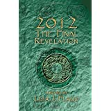 2012 The Final Revelation ~ Lisa J Flaus
