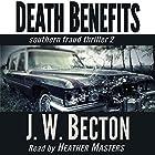 Death Benefits: A Southern Fraud Thriller, Volume 2 Hörbuch von J. W. Becton, Jennifer Becton Gesprochen von: Heather Masters