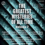 The Greatest Mysteries of All Time, Volume 2 | Frederick Irving Anderson,Harlan Ellison,Thomas Hardy,O. Henry,Jack London,Charles McCarry,Ruth Rendell,Vincent Starrett