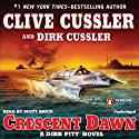 Crescent Dawn: A Dirk Pitt Novel (       UNABRIDGED) by Clive Cussler, Dirk Cussler Narrated by Scott Brick