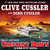 Crescent Dawn: A Dirk Pitt Novel | [Clive Cussler, Dirk Cussler]