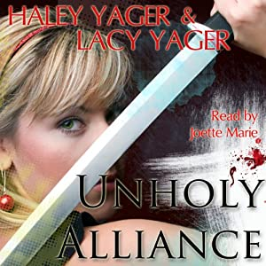 Unholy Alliance | [Lacy Yager, Haley Yager]