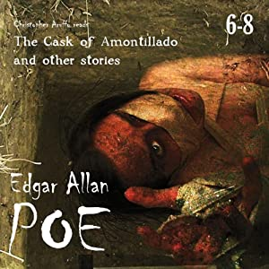 Edgar Allan Poe Audiobook Collection 6-8: The Cask of Amontillado and Other Stories | [Edgar Allan Poe, Christopher Aruffo]