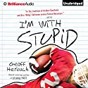 I'm With Stupid: Reinstein Brothers, Book 3 Audiobook by Geoff Herbach Narrated by Nick Podehl