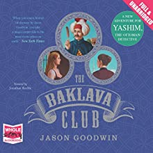 The Baklava Club Audiobook by Jason Goodwin Narrated by Jonathan Keeble
