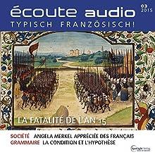 Écoute audio - La fatalité de l'an 15. 3/2015: Französisch lernen Audio - Das fatale 15. Jahr (       ungekürzt) von div. Gesprochen von: div.