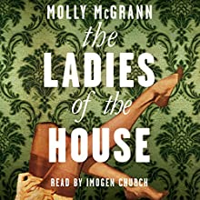 The Ladies of the House (       UNABRIDGED) by Molly McGrann Narrated by Imogen Church
