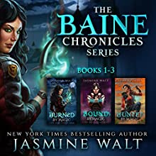 The Baine Chronicles Series, Books 1-3: Burned by Magic, Bound by Magic, Hunted by Magic Audiobook by Jasmine Walt Narrated by Laurel Schroeder
