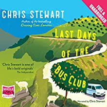 Last Days of the Bus Club Audiobook by Chris Stuart Narrated by Chris Stuart