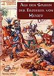 Auf den Spuren der Eroberer von Mexiko