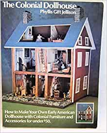 the colonial dollhouse how to make your own early american dollhouse with colonial furniture. Black Bedroom Furniture Sets. Home Design Ideas