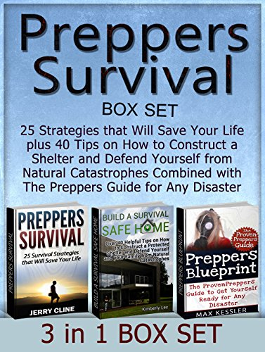 Preppers Survival Box Set: 25 Strategies that Will Save Your Life plus 40 Tips on How to Construct a Shelter & Defend Yourself from Natural Catastrophes ... Survival, preppers survival pantry) PDF