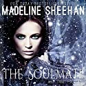 The Soul Mate: The Holy Trinity, Book 1 Audiobook by Madeline Sheehan Narrated by Kelsey Osborne