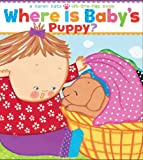Where Is Babys Puppy?: A Lift-the-Flap Book (Karen Katz Lift-the-Flap Books)