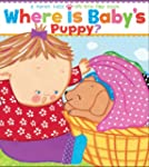 Where Is Baby's Puppy?: A Lift-the-Fl...