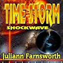 Time Storm Shockwave (       UNABRIDGED) by Juliann Farnsworth Narrated by Alexander Edward Trefethen