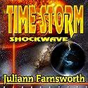 Time Storm Shockwave Audiobook by Juliann Farnsworth Narrated by Alexander Edward Trefethen