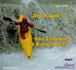 Der Kajak. Das Lehrbuch des Kanusports
