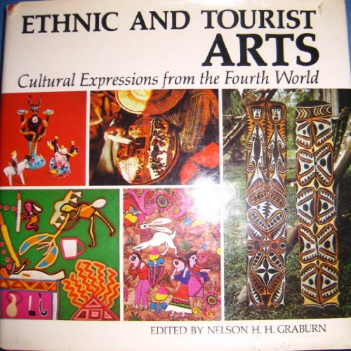 Ethnic and Tourist Arts: Cultural Expressions from the Fourth World