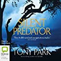 Silent Predator Audiobook by Tony Park Narrated by Mark Davis