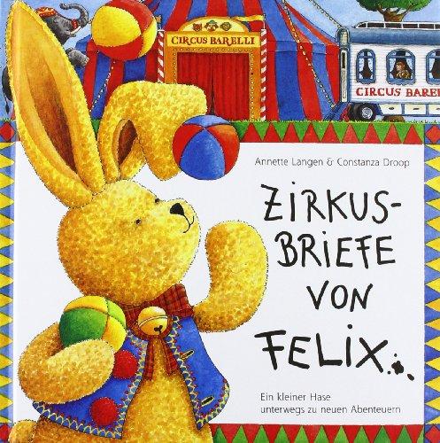 Zirkusbriefe von Felix. Ein kleiner Hase unterwegs zu neuen Abenteuern. PDF