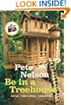 Be in a Treehouse: Design / Construct...