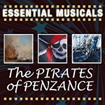 Essential Musicals: The Pirates fo Penzance