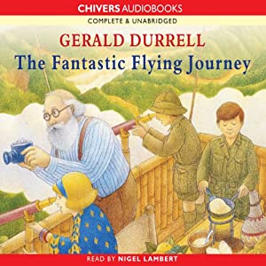 The Fantastic Flying Journey | [Gerald Durrell]