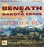 img - for Beneath a Dakota Cross (Fortunes Of The Black Hills) book / textbook / text book