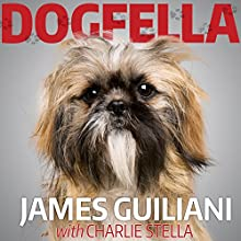 Dogfella: How an Abandoned Dog Named Bruno Turned This Mobster's Life Around: A Memoir (       UNABRIDGED) by James Guiliani Narrated by Tom Perkins