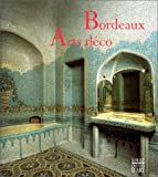 Bordeaux, arts deco (French Edition) (2850562890) by Bordeaux (France)