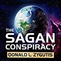 The Sagan Conspiracy: NASA's Untold Plot to Suppress the People's Scientist's Theory of Ancient Aliens Audiobook by Donald L. Zygutis Narrated by Mike Chamberlain