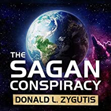 The Sagan Conspiracy: NASA's Untold Plot to Suppress the People's Scientist's Theory of Ancient Aliens | Livre audio Auteur(s) : Donald L. Zygutis Narrateur(s) : Mike Chamberlain